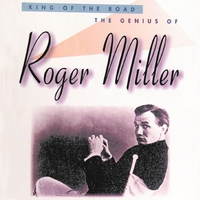 Couverture du titre King of the Road - The Genius of Roger Miller (Box Set)