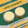 Cover of the album Latin Concrete - A Modern Latin Beat Suite Mixed and Compiled By Chris Read
