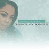 Cover of the album Change My Tongue - Single