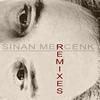 Cover of the album Sinan Mercenk Remixes