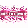 Couverture de l'album Deep Love Slowly (Deep House Underground Selection) - EP