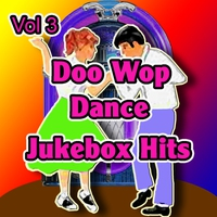 Cover of the track Doo Wop Dance Jukebox Hits Vol 3