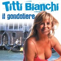 Cover of the track Titti Bianchi: Il gondoliere