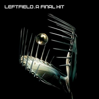 Cover of the track A Final Hit - The Best of Leftfield