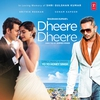 Cover of the album Dheere Dheere - Single