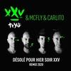 Couverture de l'album Désolé pour hier soir XXV (Remix 2020) [feat. Mcfly & Carlito] - Single