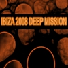 Couverture de l'album Ibiza - 2008 Deep Mission