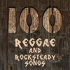 Cover of the album 100 Reggae and Rocksteady Songs