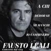 Couverture de l'album Fausto Leali Concerto dal Vivo
