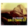 Cover of the album Ayla Presents Yel - Sun Is Coming Out, Vol. 1 (Remixes)