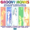 Cover of the album Groovy Movies (Original Motion Picture Soundtrack)