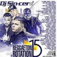 Cover of the track Dj Sincero Presenta Reggaeton Rotation 15