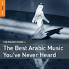 Cover of the album Rough Guide To the Best Arabic Music You've Never Heard