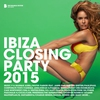 Couverture de l'album Ibiza Closing Party 2015 (Deluxe Version)