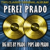 Cover of the album Big Hits By Prado/pops By Prado