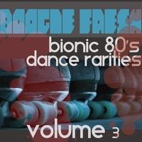 Couverture du titre Boogie Fresh Volume 3 (Bionic Dance Rarities)