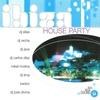 Couverture de l'album Ibiza House Party