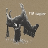 Cover of the album Fat Supper