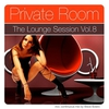 Cover of the album Private Room - The Lounge Session, Vol. 8