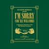 Cover of the album I'm Sorry (You're Welcome)