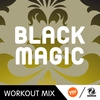 Cover of the album Black Magic (R.P. Workout Mix) - Single