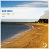 Couverture de l'album Save My Live - Single