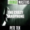Couverture de l'album Lounge Masters: The Crazy Saxophone