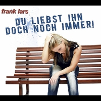 Cover of the track Du liebst ihn doch noch immer - EP