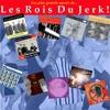 Cover of the album Les plus grands succès de les rois du jerk