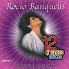 Cover of the album Rocio Banquells: 12 Grandes Exitos, Vol. 1