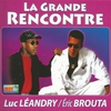 Cover of the album La grande rencontre de Luc Léandry et Eric Brouta