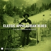 Cover of the album Classic Appalachian Blues From Smithsonian Folkways