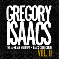 Couverture du titre Gregory Isaacs - The African Museum + Tad's Collection, Vol. II