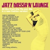 Couverture de l'album Jazz, Bossa 'n' Lounge (40 Hits from the 70s and 80s in a New Fashion Version!)