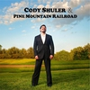 Couverture de l'album Cody Shuler & Pine Mountain Railroad