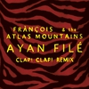 Cover of the album Ayan Filé (Clap! Clap! Remix) - Single