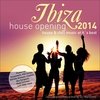 Cover of the album Ibiza House Opening 2014 - House & Chillout Music at Its Best