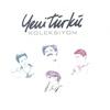 Couverture de l'album Yeni Türkü Koleksiyon, Vol. 1, Pt. 4