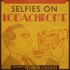 Cover of the album Selfies on Kodachrome