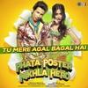 "Couverture de l'album Tu Mere Agal Bagal Hai (From ""Phata Poster Nikhla Hero"") - Single"