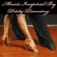 Couverture du titre Music Inspired By Dirty Dancing (Re-Recorded Versions)