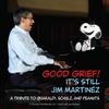Cover of the album Good Grief! It's Still Jim Martinez: A Tribute to Guaraldi, Schulz and Peanuts