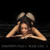 Cover of the album Erotic Chill Bar, Vol. 1 (Sexy Lounge and Chill Out Explosion)