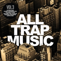 Cover of the track All Trap Music, Volume 3