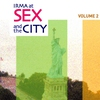 Cover of the album Irma At Sex and the City, Vol. 2
