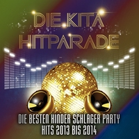 Cover of the track Die KiTa Hitparade - Die besten Kinder Schlager Party Hits 2013 bis 2014