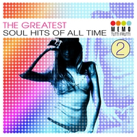 Couverture du titre The Greatest Soul Hits of All Time Vol. 2