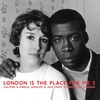 Cover of the album London Is the Place for Me 2