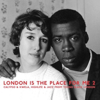 Cover of the track London Is the Place for Me 2