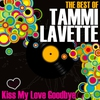 Cover of the album Kiss My Love Goodbye - The Best Of Tammi Lavette